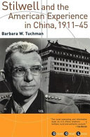 Stilwell and the American Experience in China  1911 45