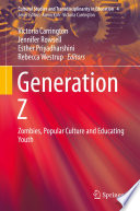 Generation Z Zombie So Prevalent And Powerful In