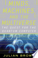 Minds  Machines  and the Multiverse