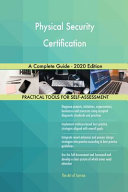 Physical Security Certification A Complete Guide 2020 Edition