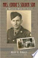 Mrs. Cordie's Soldier Son A World War II Saga