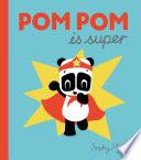 Pom Pom is Super