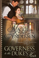 Governess To The Duke's Heir : free in kindle unlimited!andrew, the duke of harrow,...