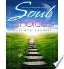 Soul Choices   Six Paths to Find Your Life Purpose
