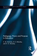Pedagogy  Praxis and Purpose in Education