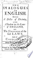 Two dialogues in English between a Doctor of Divinity and a student in the laws of England