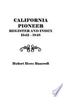 California Pioneer Register and Index, 1542-1848