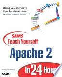 Sams Teach Yourself Apache 2 in 24 Hours