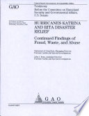 Hurricanes Katrina & Rita Disaster Relief: Continued Findings of Fraud, Waste, & Abuse: Congressional Testimony