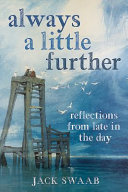 Always A Little Further : ...