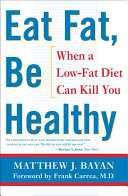 Eat Fat, be Healthy