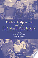 Medical Malpractice And The U S Health Care System