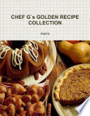CHEF G s GOLDEN RECIPE COLLECTION