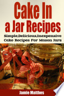 Cake in a Jar Recipes  Easy  Delicious   Inexpensive Cake Recipes For Mason Jar Desserts