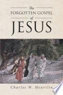 The Forgotten Gospel Of Jesus