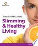 The Greatest Guide to Slimming   Healthy Living