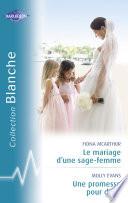 Le mariage d une sage femme   Une promesse pour deux  Harlequin Blanche