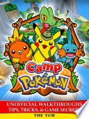 Camp Pokemon Unofficial Walkthroughs Tips  Tricks   Game Secrets