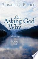 On Asking God Why