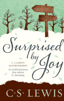 Surprised by Joy Describes The Spiritual Quest That Convinced