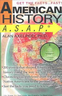 American History A.S.A.P : this accessible nuts-and-bolts primer to american...