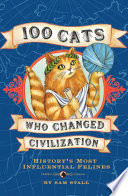 100 Cats Who Changed Civilization : socially significant? yes! 100 cats who changed civilization...