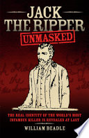 Jack The Ripper Unmasked The Real Identity Of The World S Most Infamous Killer Is Revealed At Last