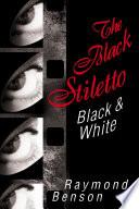 The Black Stiletto  Black   White