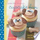 Bake Me I m Yours    Cupcake Fun