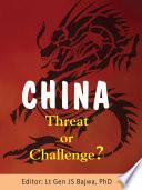 CHINA: Threat or Challenge?