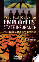 Practical Guide to Employees' State Insurance Act, Rules and Regulations