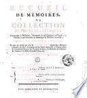 Recueil de mémoires, ou Collection de pièces académiques, concernant la médecine, l'anatomie & la chirurgie, la chymie, ... Tirées des meilleures sources. Et mis en ordre par feu m. J. Berryat, ... Tome 1. \- seizieme!