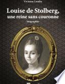 Louise de Stolberg, une reine sans couronne