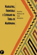 Narrativas, fronteiras e cotidiano na terra de Makunaima