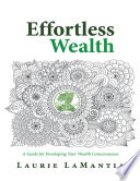 Effortless Wealth A Guide For Developing Your Wealth Consciousness