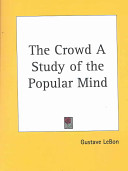The Crowd a Study of the Popular Mind 1896