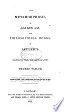 Metamorphosis, Or, Golden Ass, And Philosophical Works, Of Apuleius : ...