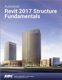 Autodesk Revit 2017 Structure Fundamentals