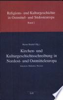 Kirchen- und Kulturgeschichtsschreibung in Nordost- und Ostmitteleuropa