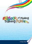 The Magic of Making Training FUN