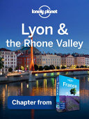 Lonely Planet Lyon   the Rhone Valley