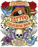 Ultimate Tattoo Colouring Book : ...