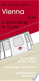 Michael Brein s Guide to Vienna by the U Bahn
