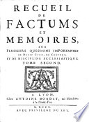 Recueil De Factums Et Memoires Sur Plusieurs Questions Importantes De Droit Civil De Coutume Et De Discipline Ecclesiastique