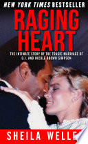 Raging Heart  The Intimate Story of the Tragic Marriage of O J  and Nicole Brown Simpson