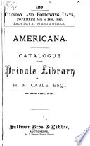 Catalogue of the Valuable Collection of Americana  Belonging to H M  Cable  Esq   of Hyde Park  Mass