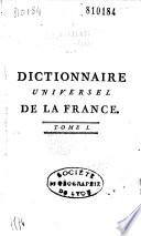 Dictionnaire universel de la France... par M. Robert de Hesseln