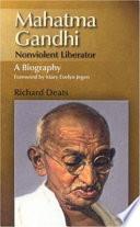 Mahatma Gandhi  Nonviolent Liberator