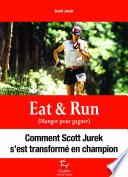 Eat And Run : eat & run, écrit par le coureur scott...
