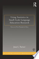 Using Statistics in Small Scale Language Education Research
